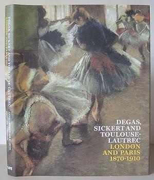 Degas, Sickert and Toulouse-Lautrec: London and Paris,: ROBINS, ANNA GREUZNER