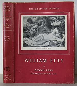 William Etty. [English Master Painters Series]: Etty, William] FARR, DENNIS.