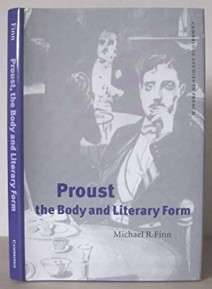 Proust, the Body, and Literary Form. [Cambridge studies in French, 59]
