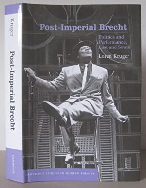Post-Imperial Brecht : Politics and Performance, East and South. [Cambridge Studies in Modern The...