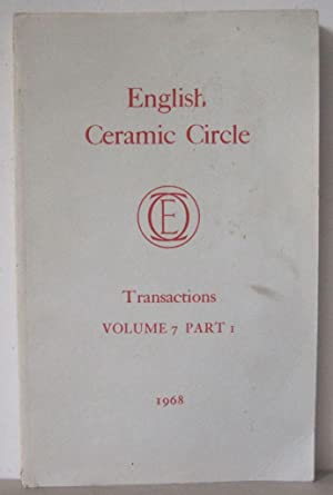Transactions of the English Ceramic Circle: Volume 7, Part 1.