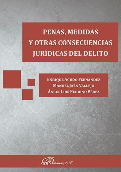 PENAS, MEDIDAS Y OTRAS CONSECUENCIAS JURIDICAS DEL DELITO - AGUADO FERNANDEZ, Enrique