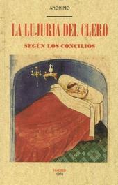 LUJURIA DEL CLERO SEGUN LOS CONCILIOS, LA - ANONIMO