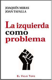 IZQUIERDA COMO PROBLEMA, LA: MIRAS, Joaquin