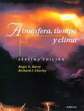 ATMOSFERA TIEMPO Y CLIMA 7ªED.: BARRY/CHORLEY