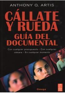 CÁLLATE Y RUEDA Guia del Documental: ARTIS, Anthony Q.