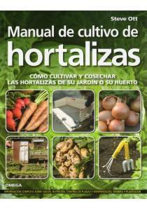 MANUAL CULTIVO DE HORTALIZAS: OTT, Steve