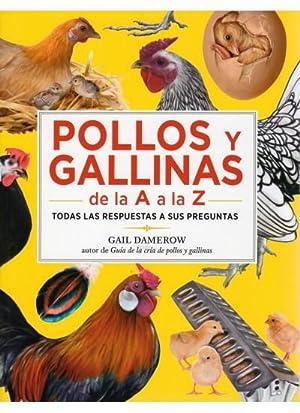 POLLOS Y GALLINAS DE LA A A LA Z: DAMEROW, Gail