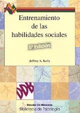 ENTRENAMIENTO HABILID. SOCIALES BPS 33: KELLY, Jeffrey A.