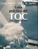 GUIA PRACTICA del TOC trastorno obsesivo comp: PEDRICK/HYMAN