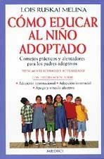 COMO EDUCAR AL NIÑO ADOPTADO: RUSKAI MELINA, Lois