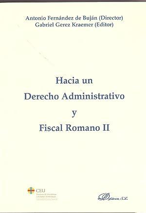 HACIA UN DERECHO ADMINISTRATIVO Y FISCAL ROMANO II: FERNANDEZ DE BUJAN, Antonio