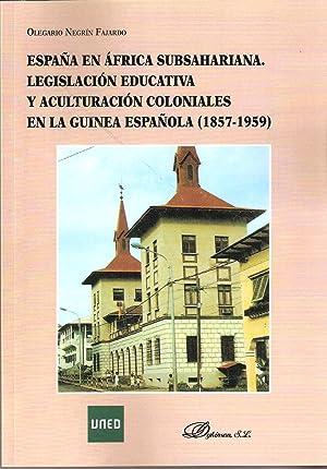 ESPAÑA EN AFRICA SUBSAHARIANA. LEGISLACION EDUCATIVA Y ACULTURACION COLONIALES: NEGRIN ...