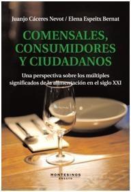 COMENSALES, CONSUMIDORES Y CIUDADANOS: CACERES NEVOT/ESPEITX BERNAT