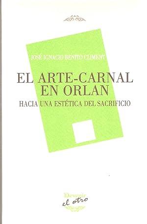 ARTE-CARNAL EN ORLAN, EL El otro 52: BENITO CLIMENT, JOSE
