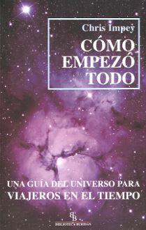 COMO EMPEZO TODO Biblioteca Buridan: IMPEY, CHRIS