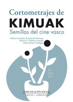 CORTOMETRAJES DE KIMUAK: Ainhoa FERNANDEZ DE ARROYABE OLAORTUA