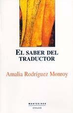 SABER DEL TRADUCTOR, EL: RODRIGUEZ MONROY, Amalia