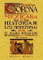 CORONA MEXICANA O HISTORIA DE LOS MOTEZUMAS: MOTEZUMA, Diego Luis