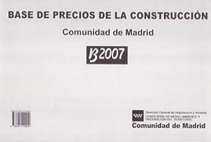 BASE DE PRECIOS DE LA CONSTRUCCION CAM B-2007: D.G. ARQUITECTURA Y VIVIENDA
