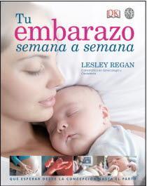 TU EMBARAZO SEMANA A SEMANA (DK): REGAN, Lesley
