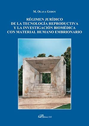 REGIMEN JURIDICO DE LA TECNOLOGIA REPRODUCTIVA: OLAYA GOGOY, M.