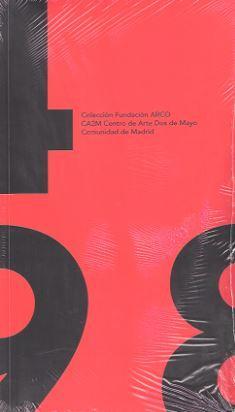 COLECCION FUNDACION ARCO CA2M CENTRO DE ARTE DOS DE MAYO COMUNIDAD DE MADRID: ro y de Archivo D. G....