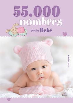 55000 NOMBRES PARA TU BEBE (Edición 2015): MOGORRON, Adela
