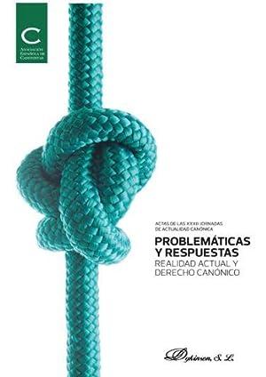 PROBLEMATICAS Y RESPUESTAS. REALIDAD ACTUAL Y DERECHO CANONICO: TAS ASOCIACION ESPAÑOLA DE CANONIS