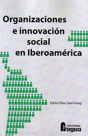 ORGANIZACIONES E INNOVACION SOCIAL EN IBEROAMERICA: SAID HUNG, Elias