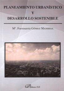 PLANEAMIENTO URBANISTICO Y DESARROLLO SOSTENIBLE: GOMEZ MANRESA, Mª Fuensanta