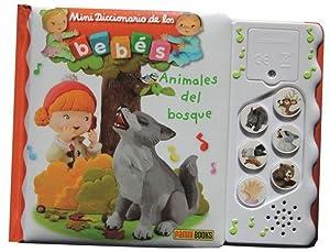 ANIMALES DEL BOSQUE -MINI DICCIONARIO DE LOS BEBES MUSICAL: PANINI BOOKS