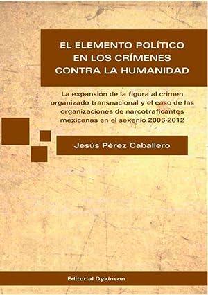 ELEMENTO POLITICO EN LOS CRIMENES CONTRA LA HUMANIDAD, EL: PEREZ CABALLERO, Jesus