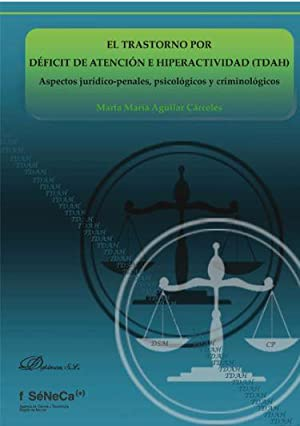 TRASTORNO POR DEFICIT DE ATENCION E HIPERACTIVIDAD (TDAH), EL: AGUILAR CARCELES, Marta Maria