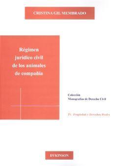 REGIMEN JURIDICO CIVIL DE LOS ANIMALES DE COMPAÑIA: GIL MEMBRADO, Cristina