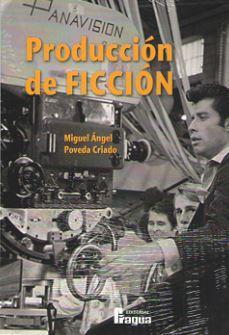 PRODUCCION DE FICCION: POVEDA CRIADO, Miguel