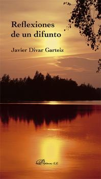 REFLEXIONES DE UN DIFUNTO: DIVAR GARTEIZ, Javier
