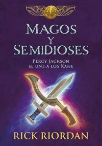 MAGOS Y SEMIDIOSES. PERCY JACKSON SE UNE: RIORDAN, RICK