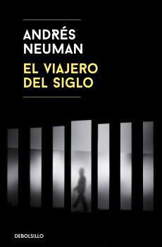 VIAJERO DEL SIGLO, EL: NEUMAN, Andres