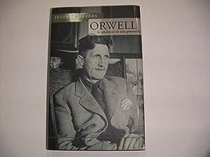 ORWELL (LA CONCIENCIA DE UNA GENERACION): JEFFREY MEYERS