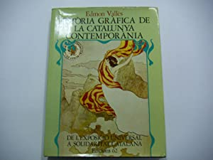HISTORIA GRAFICA DE LA CATALUNYA CONTEMPORANIA ( 3 TOMOS ): EDMON VALLES