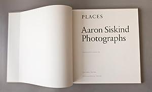 Places. Aaron Siskind Photographs: Siskind, Aaron