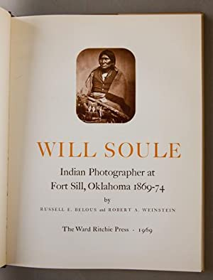 Will Soule: Indian Photographer at Fort Sill,: Belous, Russell