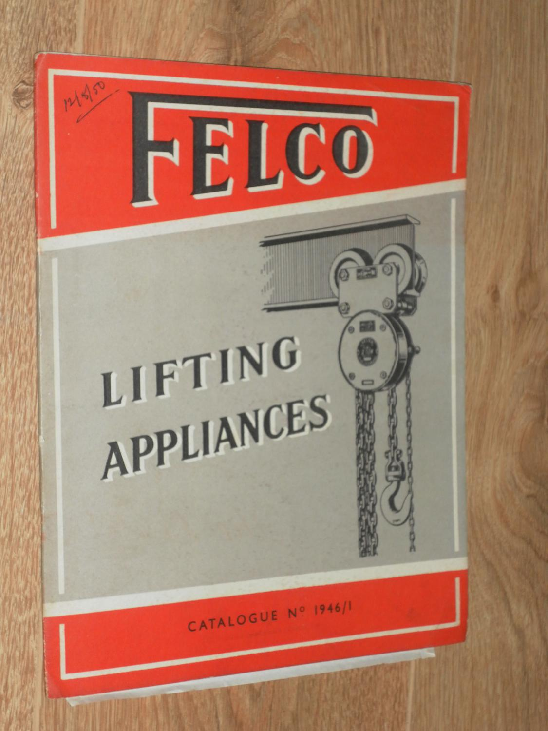 Felco Lifting Appliances Catalogue No 1946/1 Felco Very Good Hardcover 24 pp, trade catalogue of Felco Lifting industrial Appliances. In v. good condition