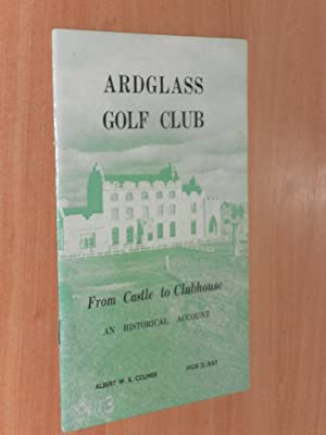 History of Ardglass Castle and Ardglass Golf: Colmer, Albert W.K.,