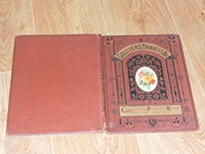 Gulliver's Travels, Old Mother Hubbard, Etc. a Picture Book for the Nursery. Containing ...