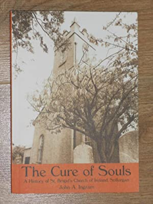 The Cure of Souls a History of: Ingram, John A.
