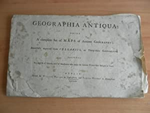 Geographia Antiqua: Being a Complete Set of: Cellarius, Christoph (Christopher