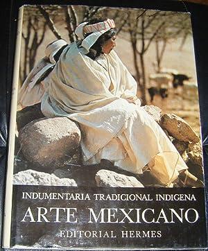 Historia General del Arte Mexicano vol 5: Indumentaria Tradicional Indigena: Momprade, Electra L.;...