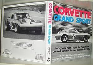 Corvette Grand Sport: Photographic Race Log of the Magnificent Chevrolet Corvette Factory Specials,...
